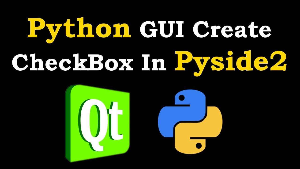 Python GUI Creating CheckBox In Pyside2 | GUI Development In Python