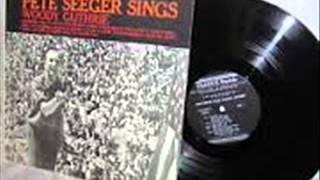 Pete Seeger sings Woody Guthrie -  So Long It