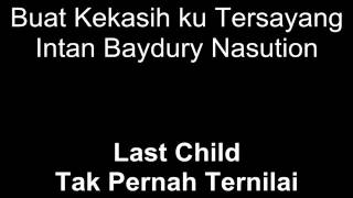 Last Child - Tak Pernah Ternilai (Official Video)