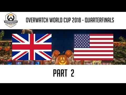 United Kingdom Vs USA (Part 2) | Overwatch World Cup 2018: Quarterfinals