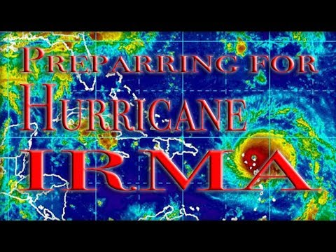 Preparing For Hurricane Irma, Florida Keys to Jupiter, FL.