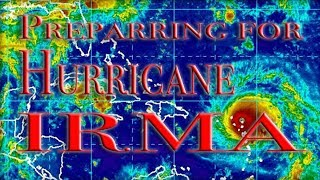 Preparing For Hurricane Irma, Florida Keys to Jupiter, FL.