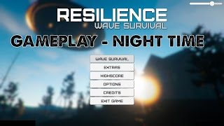Resilience Wave Survival Gameplay ??? (Night Time) 1080p60fps