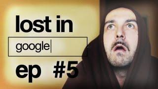 Lost in Google - ep.5 - lost in lost in google