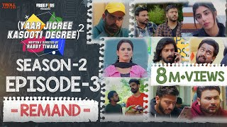 Yaar Jigree Kasooti Degree Season 2 | Episode 3 - REMAND | Latest Punjabi Web Series 2020