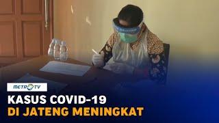 Kasus Covid-19 di Jateng Meningkat