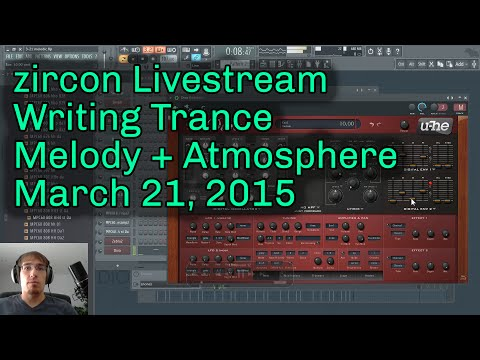 zircon Music Production Livestream - March 21, 2015 - New Melodic/Atmo Trance