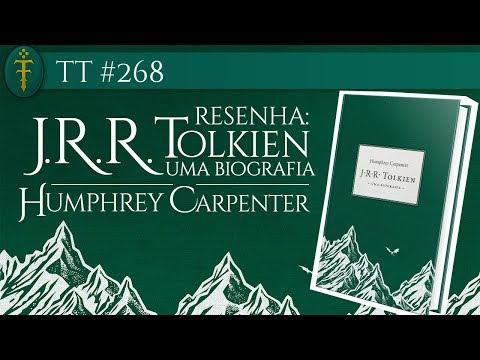 resenha-j.r.r.-tolkien:-uma-biografia---humphrey-carpenter-(edição-2018)-|-tt-#268