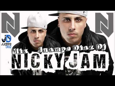 Mix Nicky Jam Lo Mas Nuevo 2015 Juampe Diaz Dj