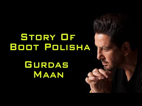 Story Of Gurdas Maan Boot Polish Song