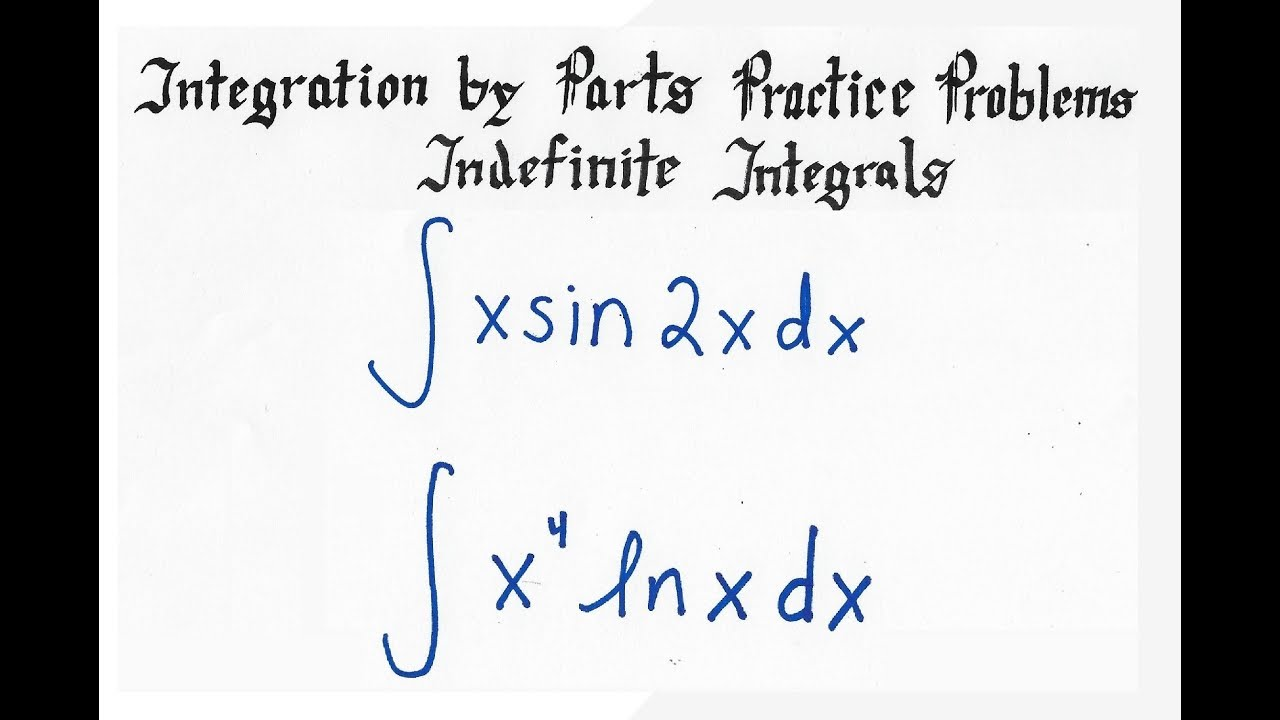 Integration by Parts (Indefinite Integrals) Practice Problems | Calculus 2