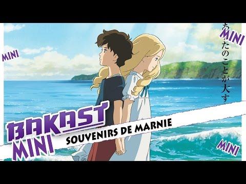 Bakast Mini #07 Souvenirs de Marnie - Le dernier Ghibli