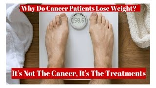Why Do Cancer Patients Lose Weight