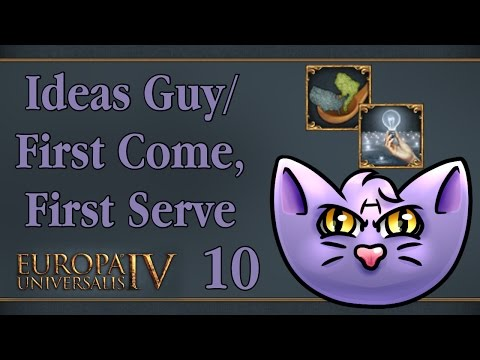 Let's Play - EU4 RoM - Ideas Guy - First Come, First Serve - 10