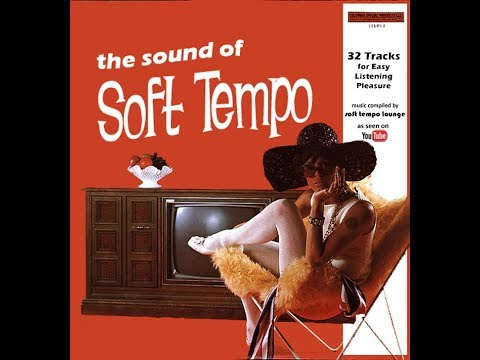 The Sound of Soft Tempo - vol. 1 (official)