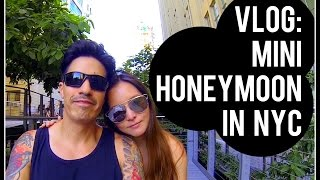 Our 1st Vlog: Mini-honeymoon In Nyc