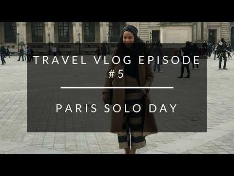 Travel Vlog Episode #5: Paris Solo Day! Museums, Shopping, and Eating
