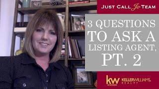 Just Call Jo Team | What Questions to Ask While Interviewing Listing Agents, Part 2