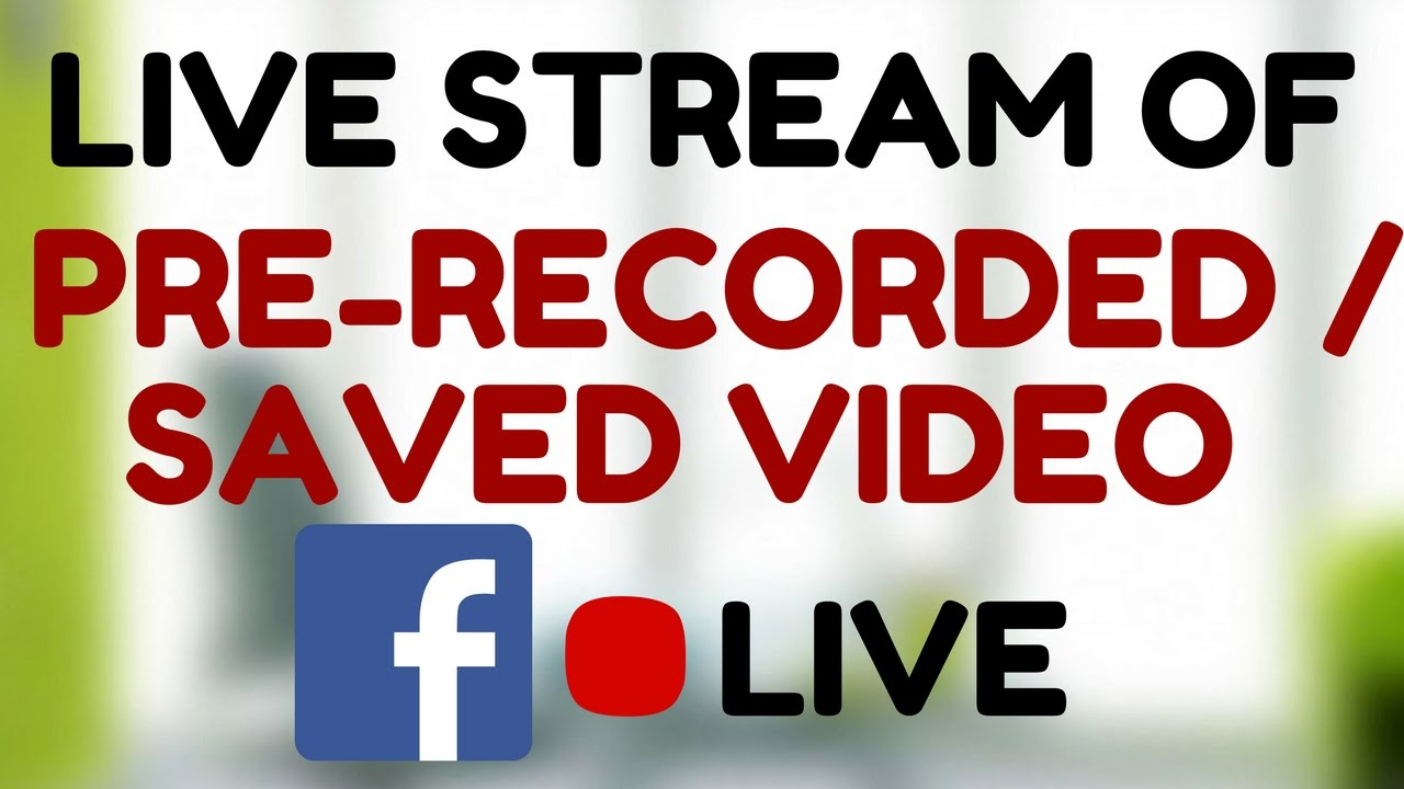 How To Live Stream Pre Recorded Video On Facebook Using Obs Studio