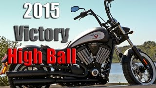 2015 Victory High Ball | First Ride/Impressions