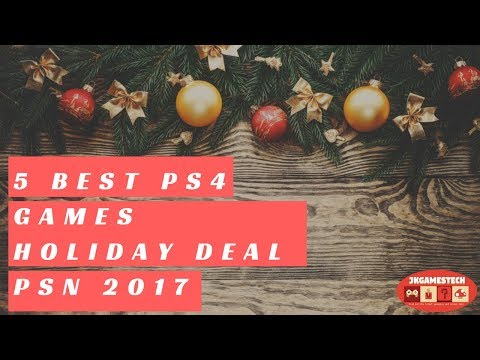 5 BEST PS4 GAMES HOLIDAY DEAL PSN 2017