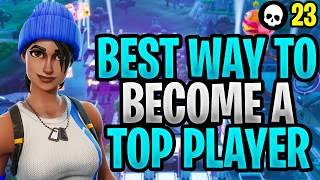The REAL Way To Become A TOP Fortnite Player! (How To Get Better At Fortnite)