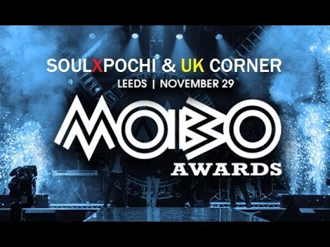 "SOULXPOCHI & UK CORNER - ""SPECIAL MOBO AWARDS 2017"""