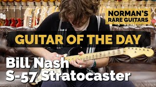 Guitar of the Day: Bill Nash S-57 Stratocaster   Norman's Rare Guitars