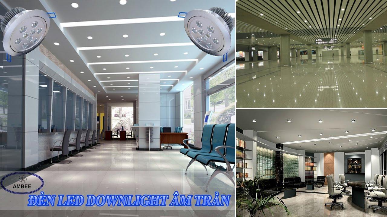 Đèn LED downlight âm trần – Bật mí cách chọn đèn LED downlight âm trần chất lượng cao