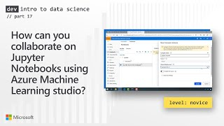 How can you collaborate on Jupyter Notebooks using Azure Machine Learning studio? (17 of 28)