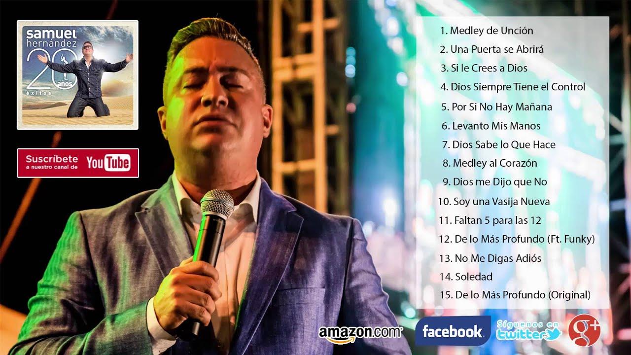 Samuel Hernández 20 Años éxitos Album Completo Youtube