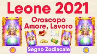 Leone ♌❤️💌 Oroscopo 2021 🔮 Amore, Lavoro, Novità 🌟 Lettura Tarocchi