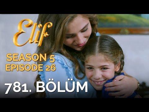 Elif 781. Bölüm   Season 5 Episode 26 thumbnail