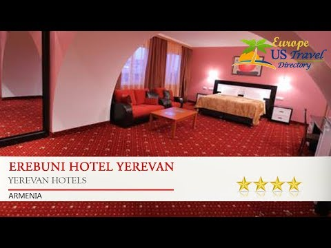Erebuni Hotel Yerevan - Yerevan Hotels, Armenia