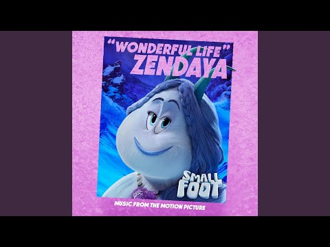 Wonderful Life (From Smallfoot: Original Motion Picture Soundtrack)