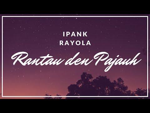Ipank Feat Rayola - Rantau Den Pajauah (Lagu Minang Terbaru Tepopuler Saat Ini)
