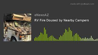 RV Fire Doused by Nearby Campers