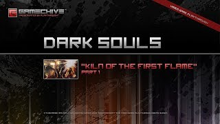 Dark Souls (PS3) Gamechive (Kiln of the First Flame, Part 1/2) [NG]