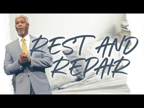 Rest and Repair | Bishop Dale C. Bronner | Word of Faith Family Worship Cathedral