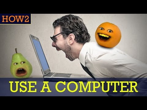 HOW2: How to use a Computer!