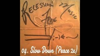 04. Slow Down (Peace 2x) by Mr. Reed