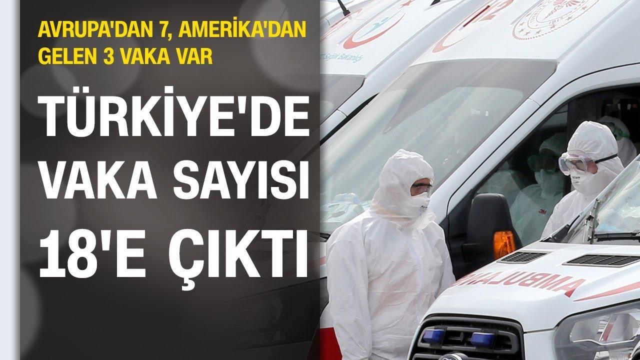 Türkiye'de vaka sayısı 18'e çıktı: 12 yeni vaka tespit edildi