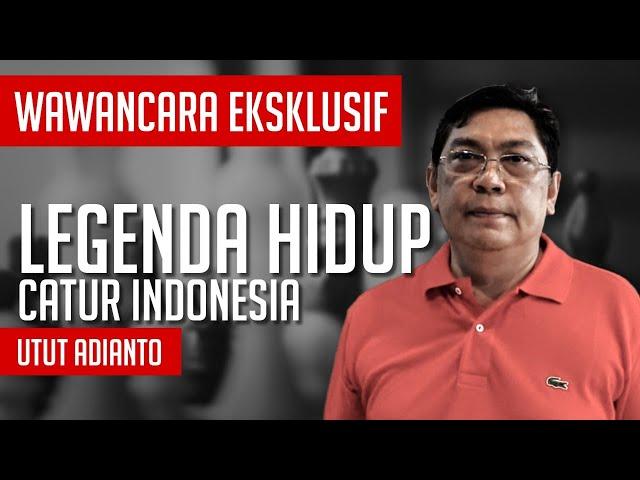 UTUT ADIANTO SANG LEGENDA CATUR INDONESIA