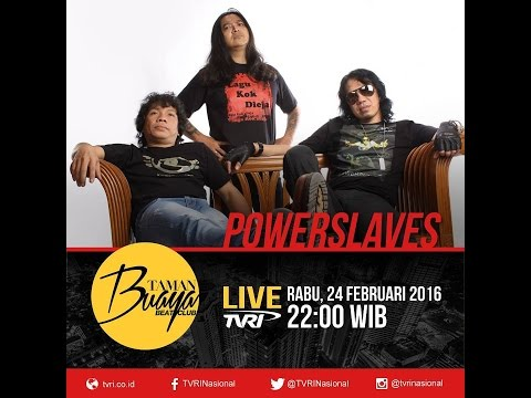 1 jam full POWERSLAVES - Taman Buaya Beat Club | TVRI Nasional | 24 Februari 2016