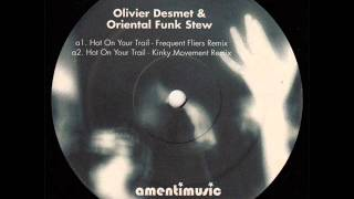 Olivier Desmet & Oriental Funk Stew  -  Hot On Your Trail (Frequent Fliers Remix)