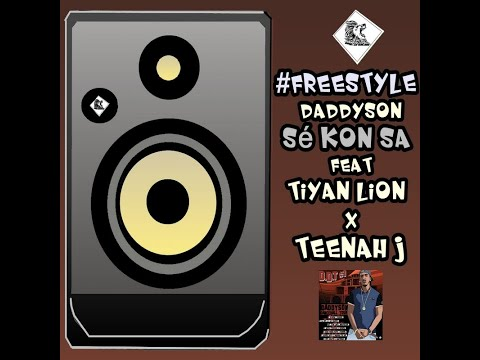 Daddyson - Sé kon sa ft Tiyan Lion x Teenah J ( Freestyle )