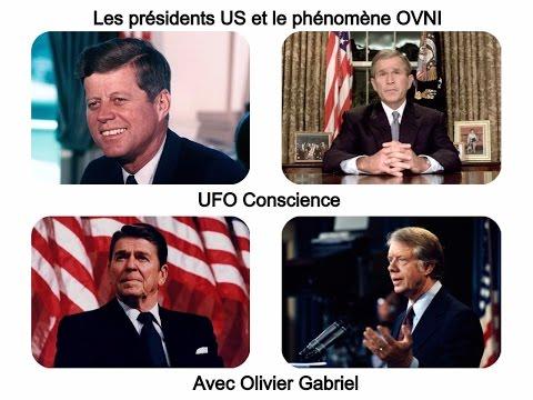 Olivier Gabriel - Les présidents US face aux OVNI - La Divulgation Extraterrestre