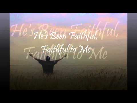 He's been faithful minus one with lyrics