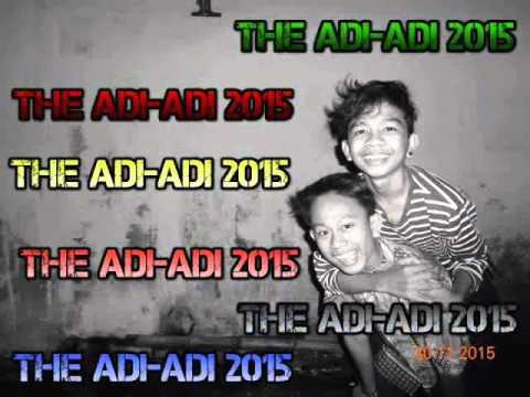 {DJ-Fahmi™}- The Adi-Adi 2015