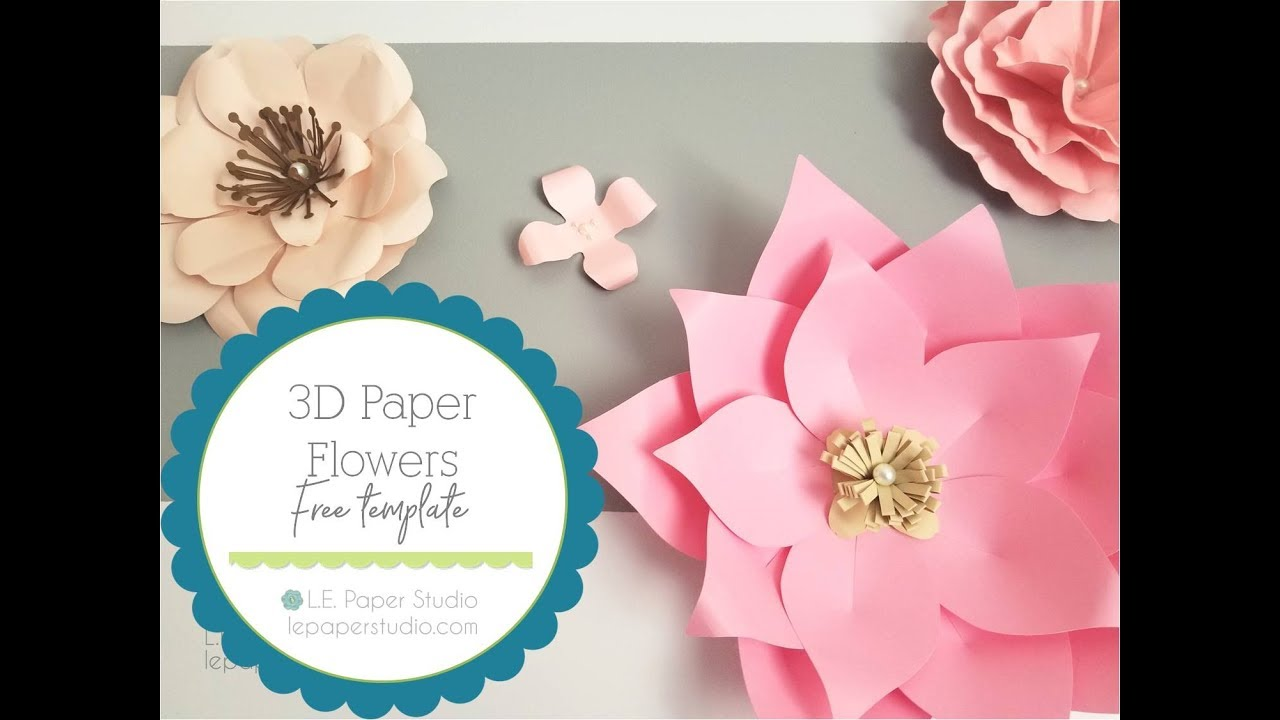 diy 3d paper flowers free template youtube